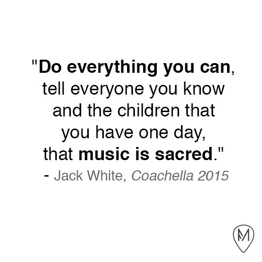 Jack White quote during his set at Coachella 2015