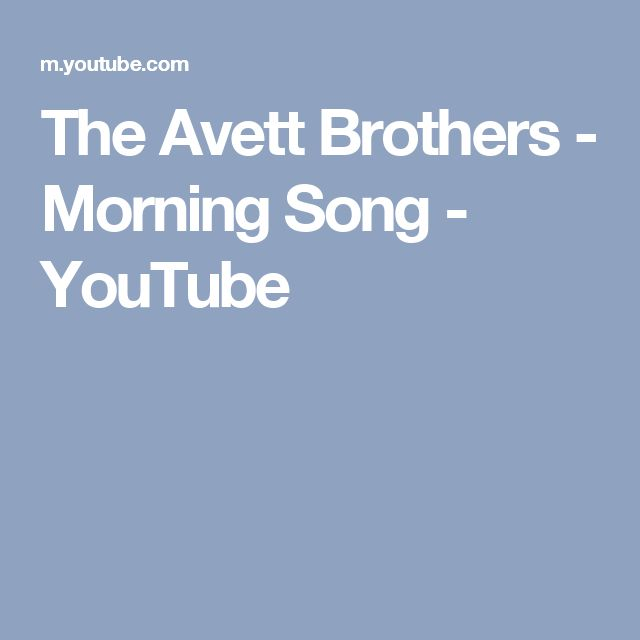 The Avett Brothers - Morning Song - YouTube