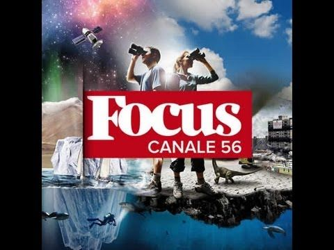 Focus in tv sul canale 56 del digitale terrestre - Focus.it