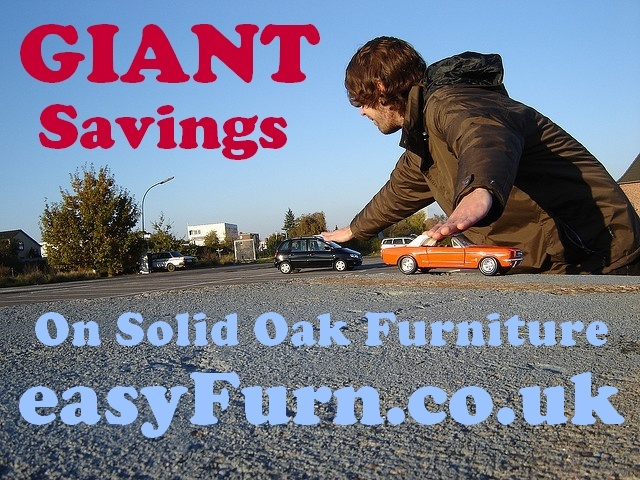 Giant Savings on Solid Oak Furniture at www.easyFurn.co.uk