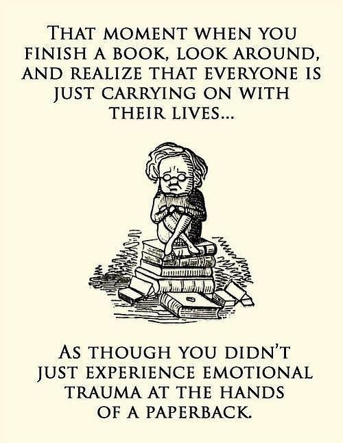 "You've sunk into a state of depression after finishing a really good book (also called a ""book hangover"").: Source: WeKnowMemes"