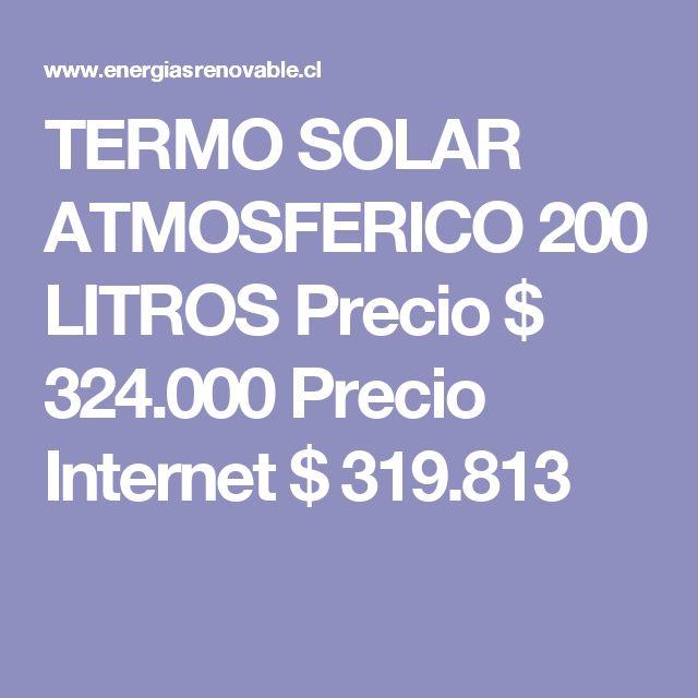 TERMO SOLAR ATMOSFERICO 200 LITROS   Precio $  324.000  Precio Internet $  319.813