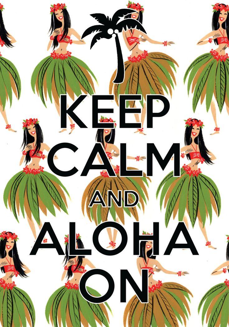 keep calm and aloha on / created with Keep Calm and Carry On for iOS #keepcalm #aloha #huladancers