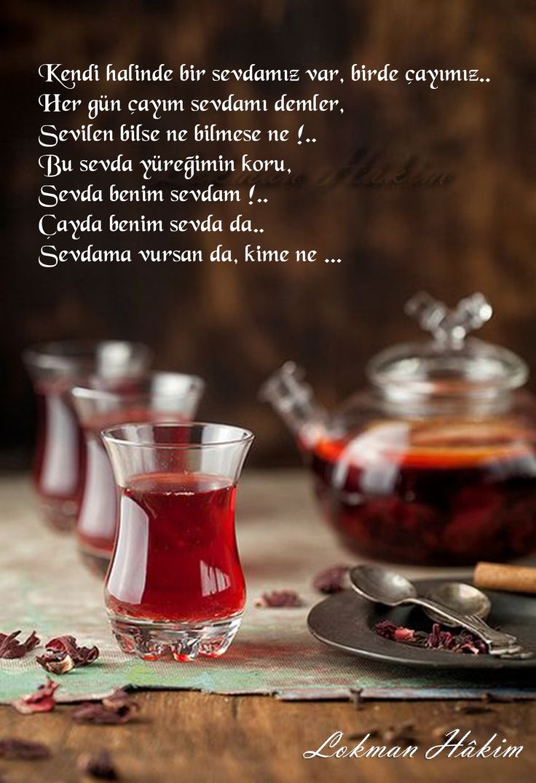 Kendi halinde bir sevdamız var, birde çayımız.. Her gün çayım sevdamı demler, Sevilen bilse ne bilmese ne !.. Bu sevda yüreğimin koru, Sevda benim sevdam !.. Çayda benim sevda da.. Sevdama vursan da, kime ne ... - Lokman Hâkim