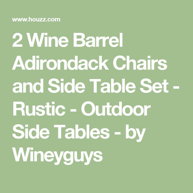 2 Wine Barrel Adirondack Chairs and Side Table Set - Rustic - Outdoor Side Tables - by Wineyguys