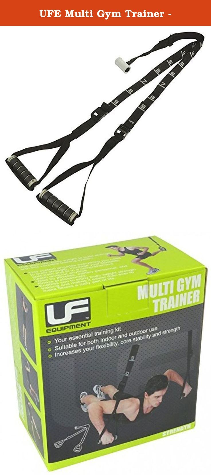 UFE Multi Gym Trainer -. Suitable for use indoors or out, its lightweight construction enables you to enjoy body weight training as a daily part of your life almost anywhere. Increases your flexibility, core stability and strength.