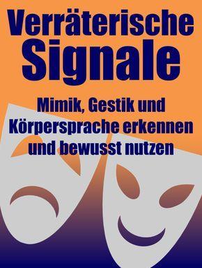 Niko Bayer Seminare Weiterbildung Schulungen Coaching Personalentwicklung Mimik Gestik Körpersprache Unbewusste Signale Verräterische Signale Signale des Unbewussten