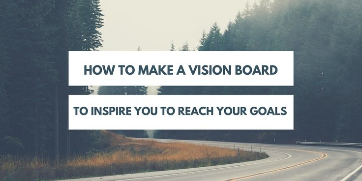 Vision board: the fun way to achieve your goals