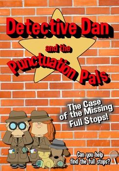 Do your students need help with punctuation? Looking for a fun way to teach full stops? Detective Dan and the Punctuation Pals can help. This engaging mystery story comprises of 10 chapters/pages that challenge the students to fill in the missing full stops as well as complete the fun bonus activity.