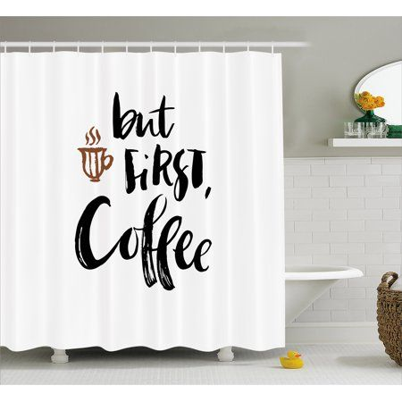 Coffee Shower Curtain Brush Calligraphy Modern Hand Drawn But First Popular Quote Lettering Fabric Bathroom Set With Hooks 69W X 70L Inches