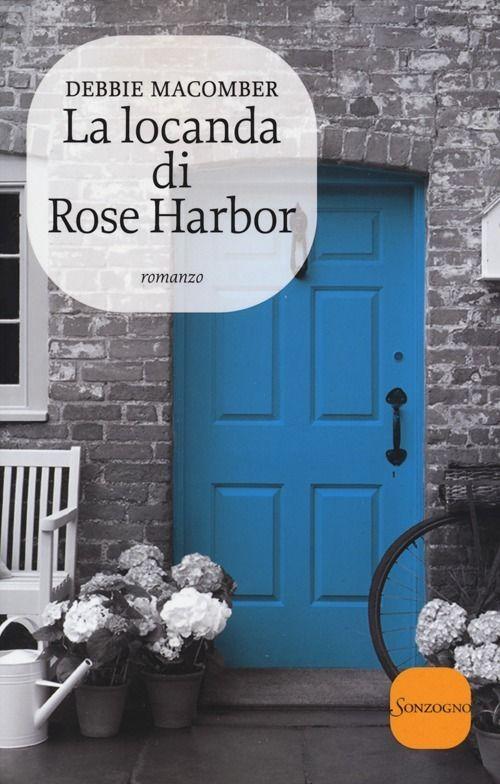 La locanda di Rose Harbor è un libro di Debbie Macomber pubblicato da Sonzogno : acquista su IBS a 13.60€!