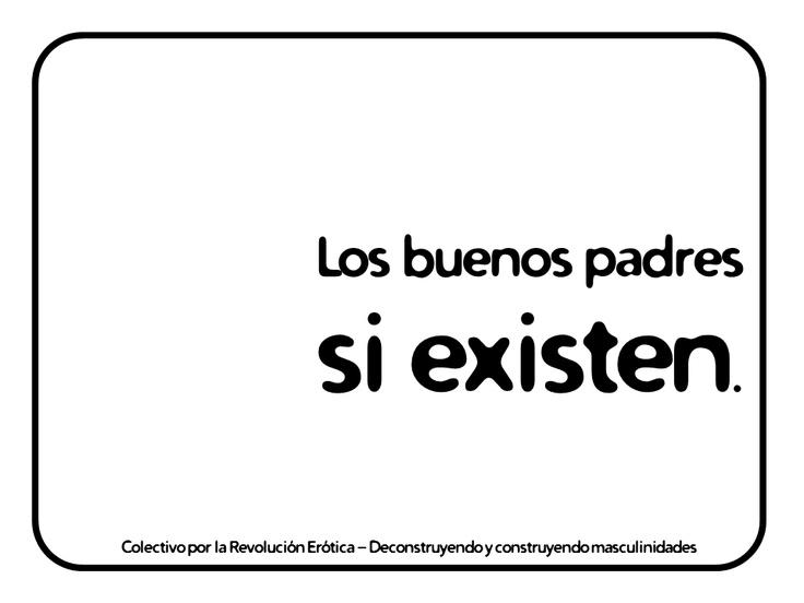 """""""Los buenos padres si existen."""" @eldivanrojo #RevolucionErotica #Masculinidades"""
