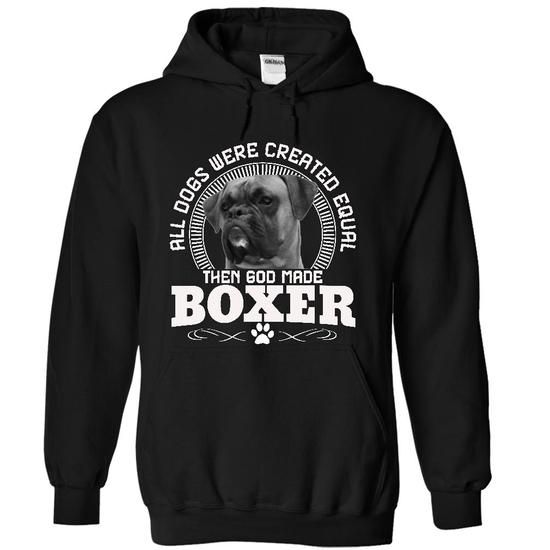 All Dogs Were Created Equal Then God Made BOXER Dogs T-Shirt Hoodie Sweatshirts ioi. Check price ==► http://graphictshirts.xyz/?p=88129