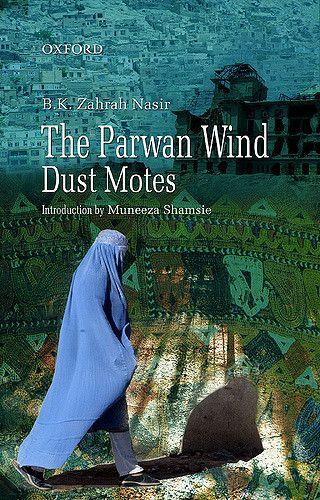 Abro Khuda Bux The Parwan Winds Dust Motes B.K. Zarah Nasir Introduction by Muneeza Shamsie Oxford University Press Pakistan
