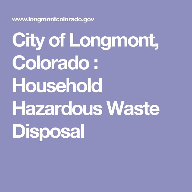 City of Longmont, Colorado : Household Hazardous Waste Disposal