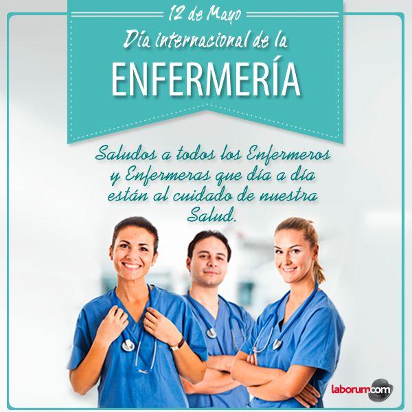 12 de Mayo   Día Internacional de la Enfermería ¡Un saludo a todas las enfermeras y enfermeros!