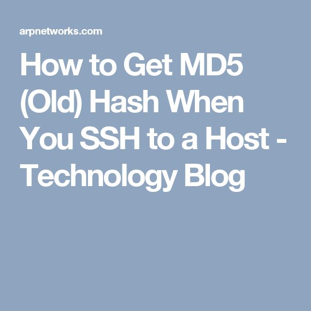 How to Get MD5 (Old) Hash When You SSH to a Host - Technology Blog