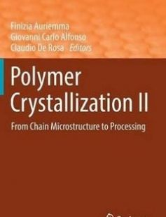 Polymer Crystallization II: From Chain Microstructure to Processing free download by Finizia Auriemma Giovanni Carlo Alfonso Claudio de Rosa (eds.) ISBN: 9783319506838 with BooksBob. Fast and free eBooks download.  The post Polymer Crystallization II: From Chain Microstructure to Processing Free Download appeared first on Booksbob.com.
