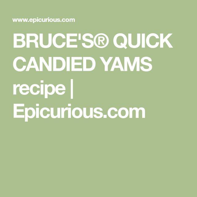 BRUCE'S® QUICK CANDIED YAMS recipe | Epicurious.com