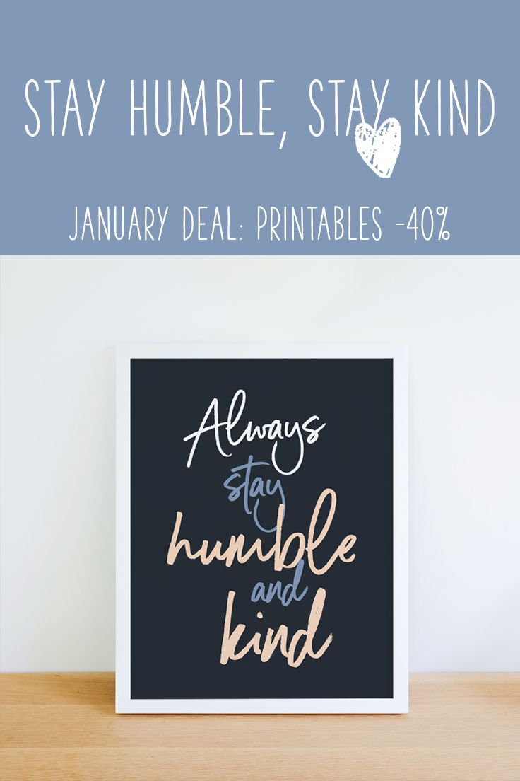 Always stay humble and kind. A beautiful art print with neutral blue and beige colours. Click and get it for yourself!