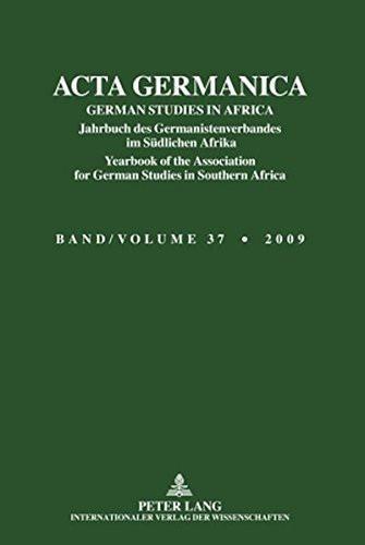 ACTA GERMANICA: GERMAN STUDIES IN AFRICA- Jahrbuch des Germanistenverbandes im Südlichen Afrika- Yea