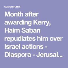 Month after awarding Kerry, Haim Saban repudiates him over Israel actions - Diaspora - Jerusalem Post