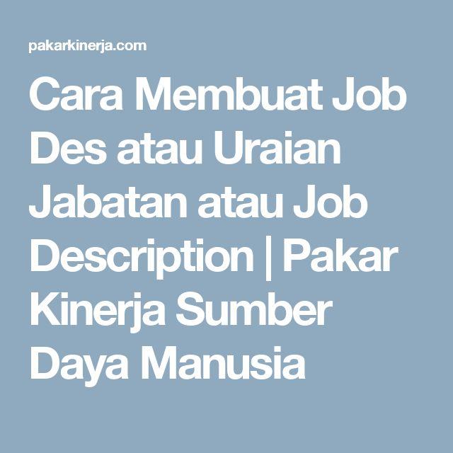Cara Membuat Job Des Atau Uraian Jabatan Atau Job Description