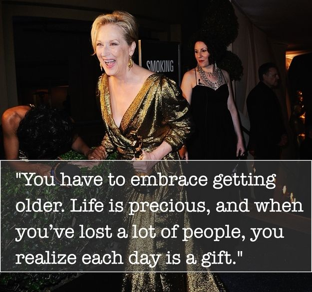 11 Inspiring Meryl Streep Quotes - For sure. Have lost my grandparents and dad :(