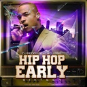 Various Artists - Hip Hop Early Vol 16 Hosted by DJ Reddy Rell, DJ 5150 & HipHopEarly.com - Free Mixtape Download or Stream it