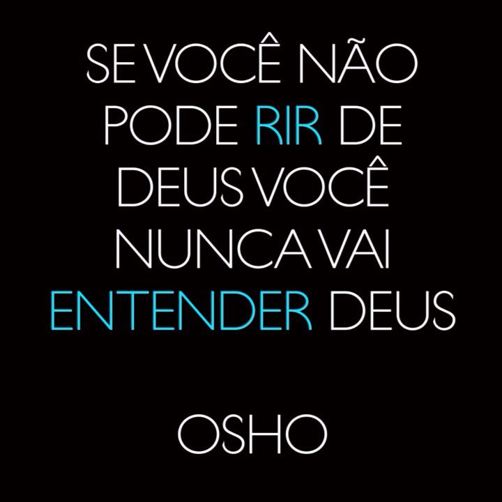 """#Osho, em """"The Dhammapada - The Way of the Buddha"""". Mais dicas de Osho em palavrasdeosho.com"""