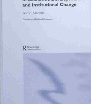 The Cognitive Mechanics Of Economic Development And Institutional Change By Bertin Martens PDF