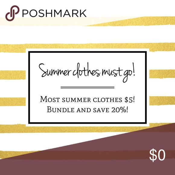 End of sale summer clothes! Most $5! 🌷🌹🌸🌺🌼💐 Take my summer clothes please! 2 or more items 20% off! Other