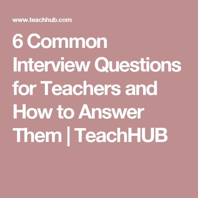 common teacher interview questions and how to answer them