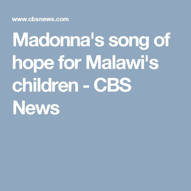 Madonna's song of hope for Malawi's children - CBS News