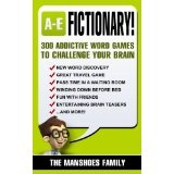 Fictionary! 300 Addictive Word Games (Letters A-E) (Fun and Games) (Kindle Edition)By The Manshoes Family