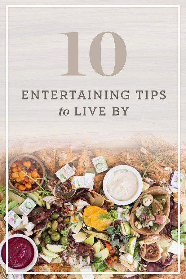 10 Entertaining Tips to Live By Entertaining, Easy