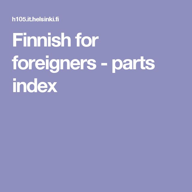 Finnish for foreigners - parts index