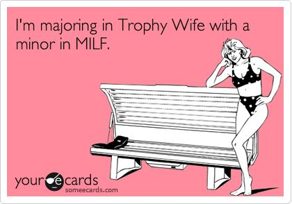 That's right.Colleges, Basic, Awesome, Trophy Wife, Career, Too Funny, Work Out, Life Goals, Bahahaha