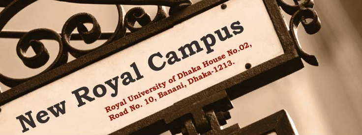 Royal University of Dhaka (RUD) is a non-profitable, non-political as well as non-sectarian Private University, established under the Private University Act, 1992 (amended in 1998 & 2010), Government of the People's Republic of Bangladesh. The University Grants Commission (UGC) evaluated and approved the academic programs on July 30, 2003,