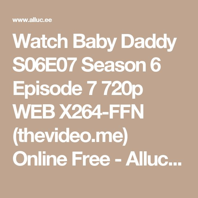 Watch Baby Daddy S06E07 Season 6 Episode 7 720p WEB X264-FFN (thevideo.me) Online Free - Alluc Full Streaming Links