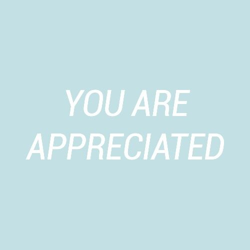 and if you don't think you're appreciated, I appreciate you. I may be small and only one person and just another username but thank you for doing you. -z
