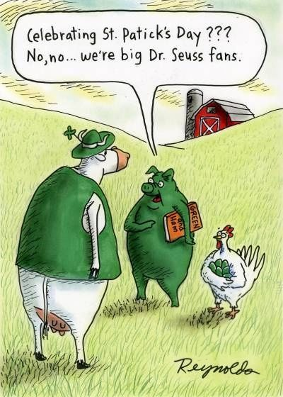 *snort laugh* ~ St. Patrick's Day humor with Dr. Seuss ~ green eggs & ham   cartoon by Dan Reynolds