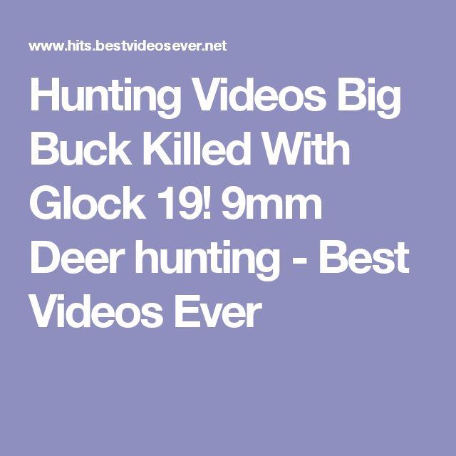 Hunting Videos Big Buck Killed With Glock 19! 9mm Deer hunting - Best Videos Ever