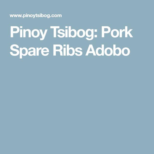 Pinoy Tsibog: Pork Spare Ribs Adobo