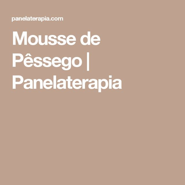 Mousse de Pêssego  |   Panelaterapia