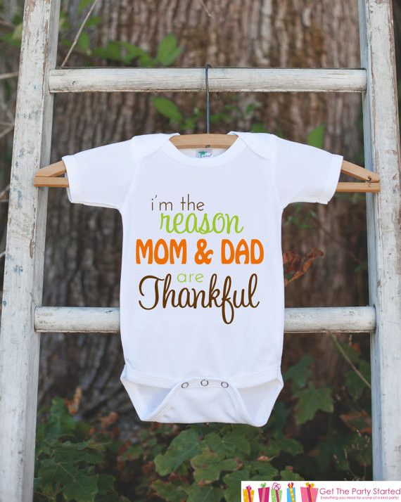 I'm The Reason Mom & Dad Are Thankful Outfit - Thanksgiving Shirt - Thanksgiving Onepiece for Baby Boy or Baby Girl