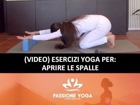 Esercizi yoga per le spalle - YouTube