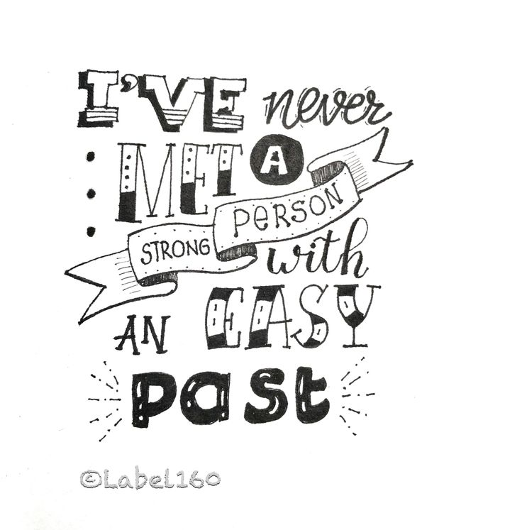I have never met a strong person with an easy past Made by Label160 #handlettering #handletteren #becreative #handwritten #handgeschreven #handmade  #quotes #quote  #doodles #handlettered #letterart #lettering #handmade #handwritten #handmadefont #sketch #draw #tekening #modernlettering #wordart #font #draw #doodle #tekening #creativelettering #handdrawntype #typographie #dailylettering #Ihavenevermetastrongpersonwithaneasypast