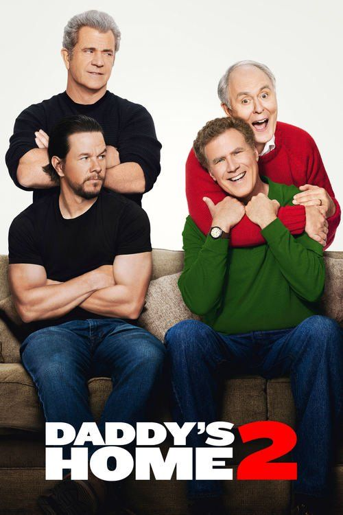 Watch Daddy's Home 2 (2017) Full Movie HD Free Download, Brad and Dusty must deal with their intrusive fathers during the holidays.