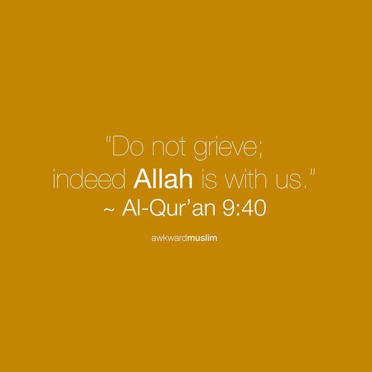 "awkwardmuslim:  ""La tahzan inna Allaha mA'ana"" [Do not Grieve, indeed Allah is with us]"